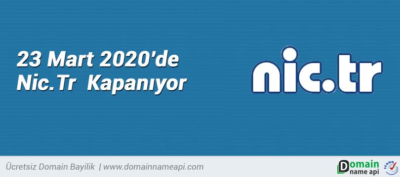 23 Mart 2020'de Nic Tr Kapanıyor