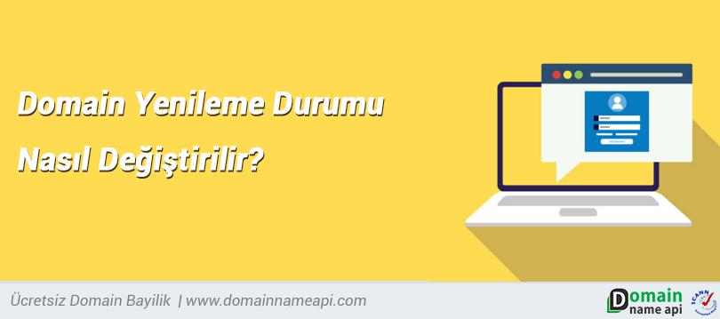 Domain yenileme durumu nasıl değiştirilir?