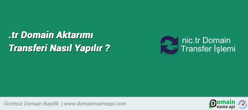 .tr Domain Aktarımı Transferi Nasıl Yapılır?