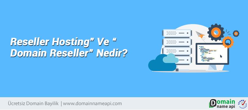 """Reseller Hosting"""" ve """"Domain Reseller"""" nedir?"""