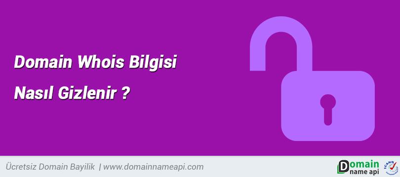 Domain whois bilgisi nasıl gizlenir?